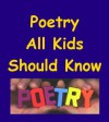 Poetry All Kids Should Know - Emily Dickinson, Robert Louis Sevenson, Christina Rosetti, Henry Wadsworth Longfellow