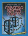 Creating Winter Crafts - Dana Meachen Rau, Kathleen Petelinsek