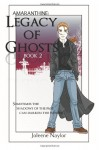 Legacy of Ghosts - Joleene Naylor