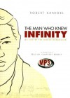 The Man Who Knew Infinity: A Life of the Genius Ramanujan - Robert Kanigel