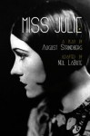 Miss Julie: A Play - August Strindberg, Neil LaBute