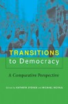 Transitions to Democracy - Kathryn Stoner, Michael McFaul