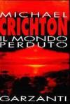 Il mondo perduto - Michael Crichton