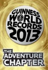 Guinness World Records 2013 - The Adventure Chapter - Guinness World Records