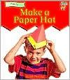 Make a Paper Hat - Sarah Fleming
