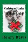 Christmas Stories for Molly and Julia: Stories with a Message for Children and Families - Henry Davis, S.J.