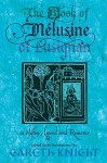 The Book of Melusine of Lusignan: In History, Legend and Romance - Gareth Knight