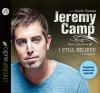 I Still Believe (Audio) - Jeremy Camp, David Thomas