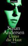Unter die Haut - Susan Andersen, Gabriele Werbeck