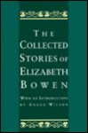 The Collected Stories of Elizabeth Bowen - Elizabeth Bowen, Angus Wilson