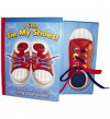 I Can Tie My Shoes! - Joelle Murphy, John Mitchell, Kris Hirschmann