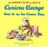 Curious George Goes to an Ice Cream Shop - Margret Rey, H.A. Rey, Alan J. Shalleck