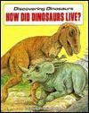 How Did Dinosaurs Live? - Kunihiko Hisa, Sylvia A. Johnson