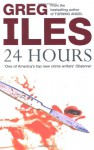 24 Heures Pour Mourir - Greg Iles