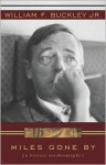 Miles Gone By: A Literary Biography - William F. Buckley Jr., Walter Cronkite