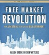 Free Market Revolution: How Ayn Rand's Ideas Can End Big Government - Yaron Brook, Don Watkins, T.B.A.