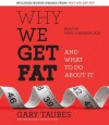 Why We Get Fat: And What to Do About It - Gary Taubes, Mike Chamberlain