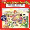 The Magic School Bus Gets All Dried Up: A Book About Deserts - Joanna Cole, Suzanne Weyn, Nancy Stevenson, Bruce Degen, Nancy Stevens