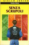Senza scrupoli - Robin Klein, Francesca Flore