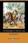 The Revolution in Tanner's Lane (Dodo Press) - Mark Rutherford