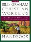 The Billy Graham Christian Worker's Handbook: A Topical Guide with Biblical Answers to the Urgent Concerns of Our Day - Billy Graham