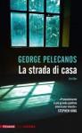 La strada di casa (Piemme linea rossa) (Italian Edition) - George Pelecanos, Di Pietro, F., S. Tettamanti