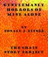 Gentlemanly Horrors of Mine Alone - Donald J. Bingle