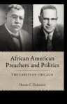African American Preachers and Politics: The Careys of Chicago (Margaret Walker Alexander Series in African American Studies) - Dennis C. Dickerson