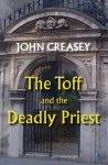 The Toff and the Deadly Priest - John Creasey