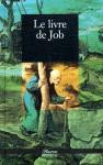 Le livre de Job - Anonymous, Voltaire, Samuel Kahen, Alix de Fauterau