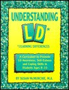 Understanding LD: Learning Differences: A Curriculum to Promote LD Awareness, Self-Esteem and Coping Skills in Students Ages 8-13 - Susan McMurchie, Pamela Espeland