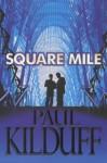 Square Mile - Paul Kilduff