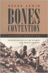 Bones of Contention: Controversies in the Search for Human Origins - Roger Lewin