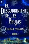El descubrimiento de las brujas (Spanish Edition) - Deborah Harkness