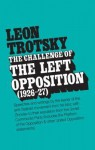 The Challenge of the Left Opposition 1926-27 - Leon Trotsky