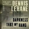 Darkness, Take My Hand - Dennis Lehane, Jonathan Davis