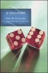 Il giocatore - Fyodor Dostoyevsky, Giacinta De Dominicis Jorio
