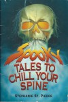 Spooky Tales to Chill Your Spine - Stephanie St. Pierre
