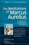 The Meditations of Marcus Aurelius: Selections Annotated & Explained - Marcus Aurelius, Russell McNeil, George Long