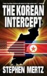 The Korean Intercept - Stephen Mertz