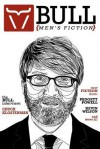 Bull: Men's Fiction - Chuck Klosterman, Kevin Wilson, Padgett Powell