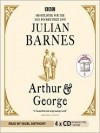 Arthur & George (MP3 Book) - Julian Barnes, Nigel Anthony