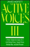 Active Voices III: A Writer's Reader (Grades 10-12) - James Moffett