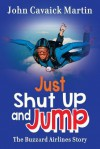 Just Shut Up and Jump - John Martin