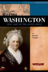 Martha Washington: First Lady of the United States - Brenda Haugen