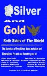 Silver and Gold: Or Both Sides of the Shield - William Jennings Bryan, John Sherman