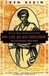 My Life as an Explorer: The Great Adventurers Classic Memoir - Sven Hedin, Peter Hopkirk