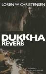 Dukkha Reverb: A Sam Reeves Martial Arts Thriller - Loren W. Christensen