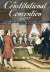 The Constitutional Convention of 1787: A Comprehensive Encyclopedia of America's Founding - John R. Vile, Jack N. Rakove