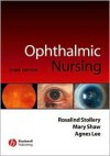 Ophthalmic Nursing - Rosalind Stollery, Mary Shaw, Agnes Lee
